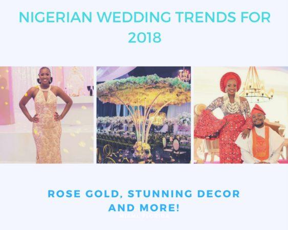 nigerian weddings 2018 trends